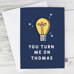 Personalised You Turn Me On Naughty Card